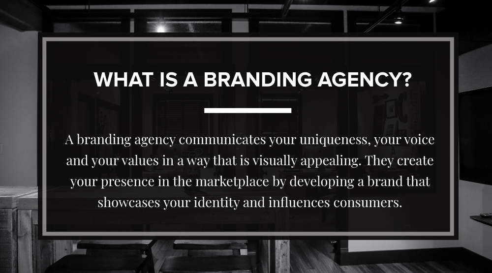 A branding agency communicates your uniqueness, your voice and your values in a visually appealing way.